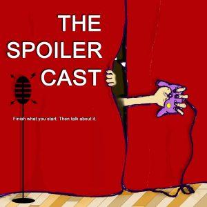 The Spoilercast