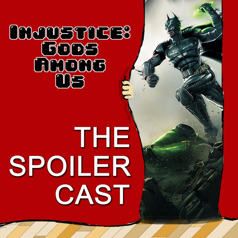 Injustice Gods Among Us Spoilercast