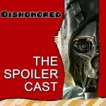 Dishonored SpoilerCast