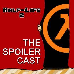 half-life 2, spoilercast