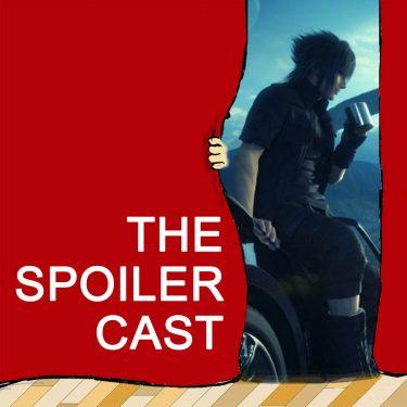 spoilercast final fantasy xv