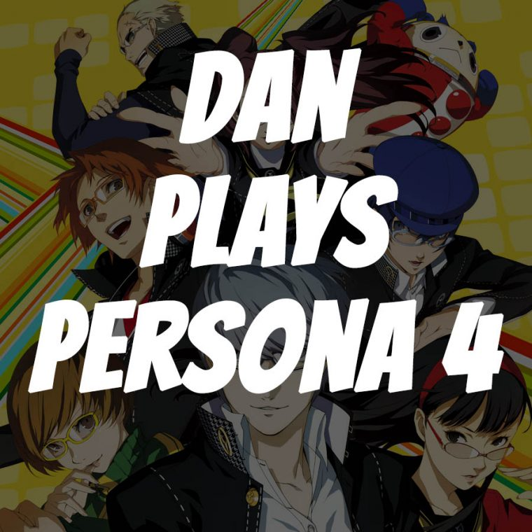 Dan plays Persona 4