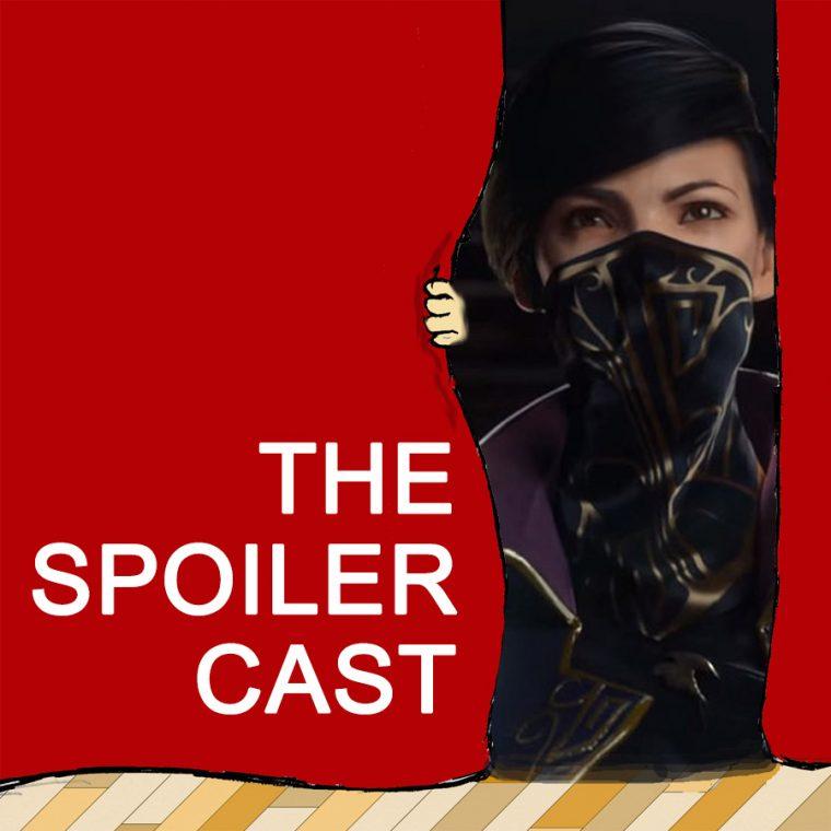 Dishonored 2 Spoilercast