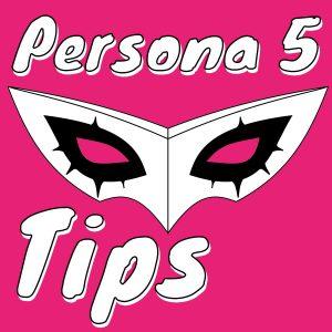 Persona 5 Tips